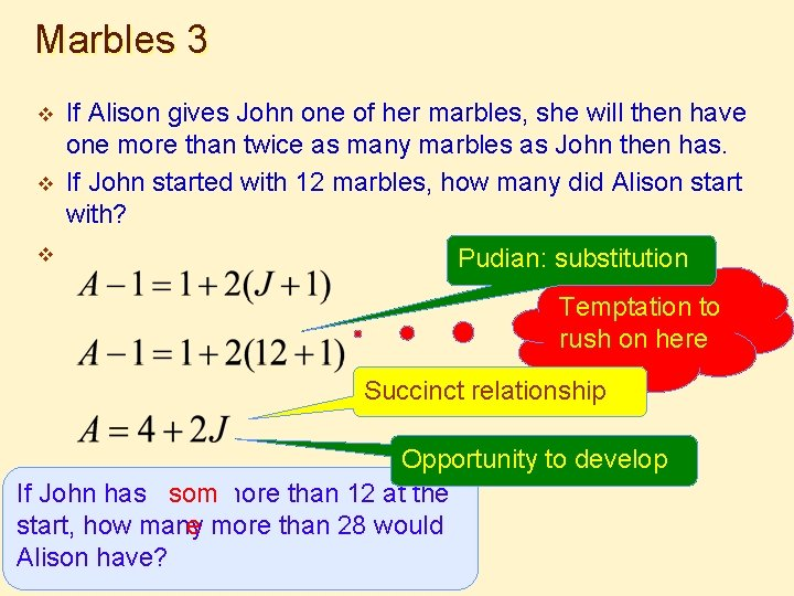 Marbles 3 v v v If Alison gives John one of her marbles, she