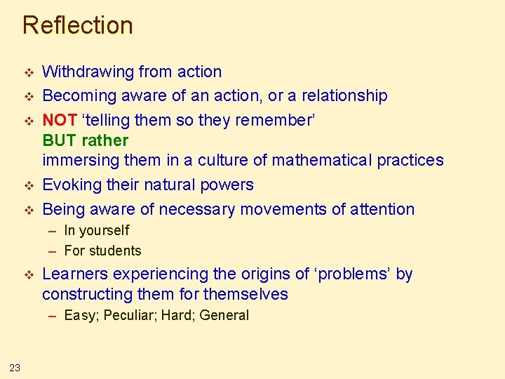 Reflection v v v Withdrawing from action Becoming aware of an action, or a