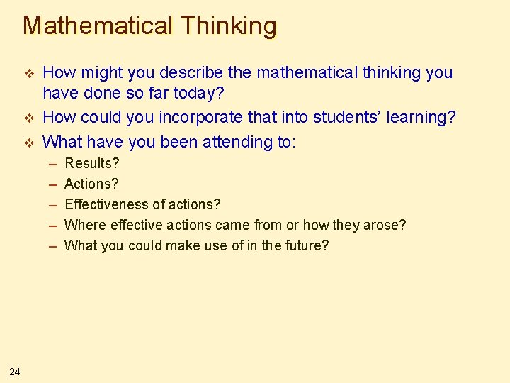 Mathematical Thinking v v v How might you describe the mathematical thinking you have