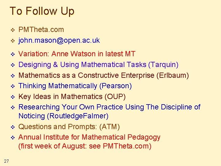 To Follow Up v v v v v 27 PMTheta. com john. mason@open. ac.