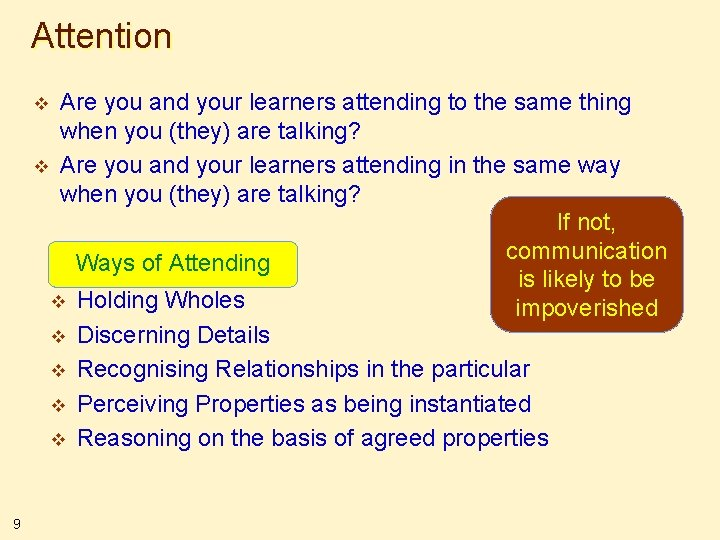 Attention Are you and your learners attending to the same thing when you (they)