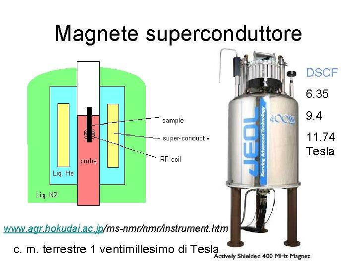 Magnete superconduttore DSCF 6. 35 9. 4 11. 74 Tesla www. agr. hokudai. ac.