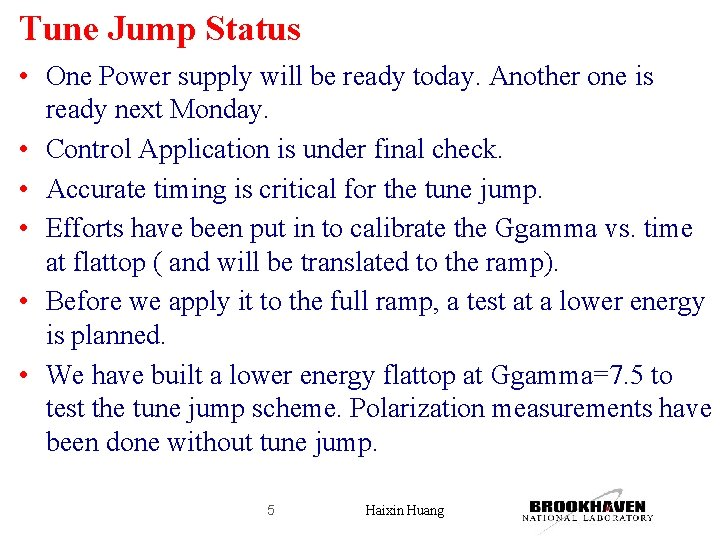 Tune Jump Status • One Power supply will be ready today. Another one is