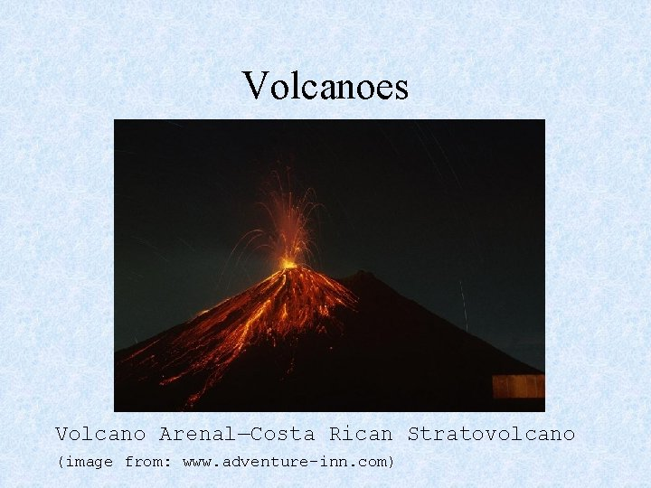 Volcanoes Volcano Arenal—Costa Rican Stratovolcano (image from: www. adventure-inn. com)