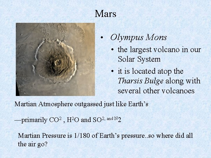 Mars • Olympus Mons • the largest volcano in our Solar System • it