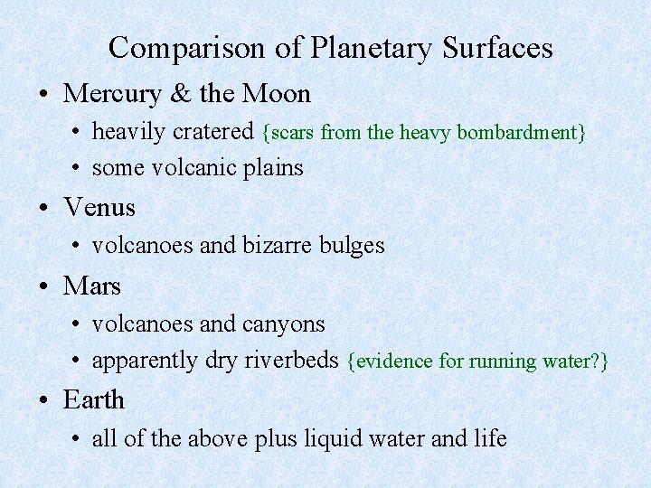 Comparison of Planetary Surfaces • Mercury & the Moon • heavily cratered {scars from