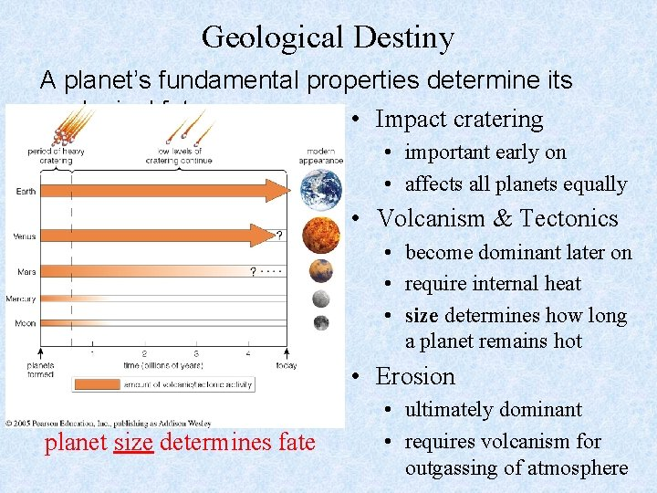Geological Destiny A planet's fundamental properties determine its geological fate. • Impact cratering •