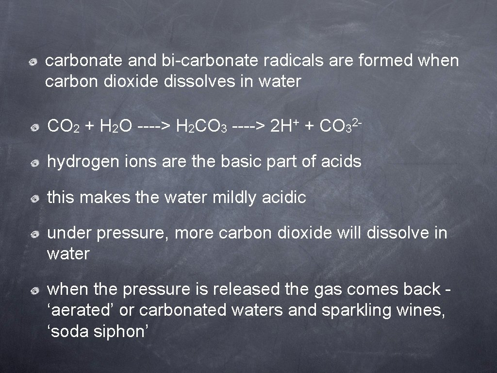 carbonate and bi-carbonate radicals are formed when carbon dioxide dissolves in water CO 2