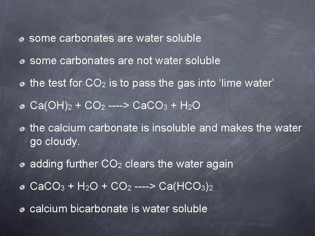 some carbonates are water soluble some carbonates are not water soluble the test for
