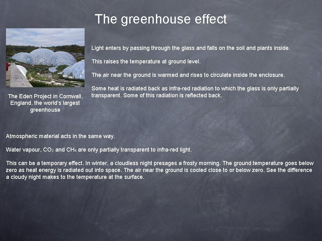The greenhouse effect Light enters by passing through the glass and falls on the