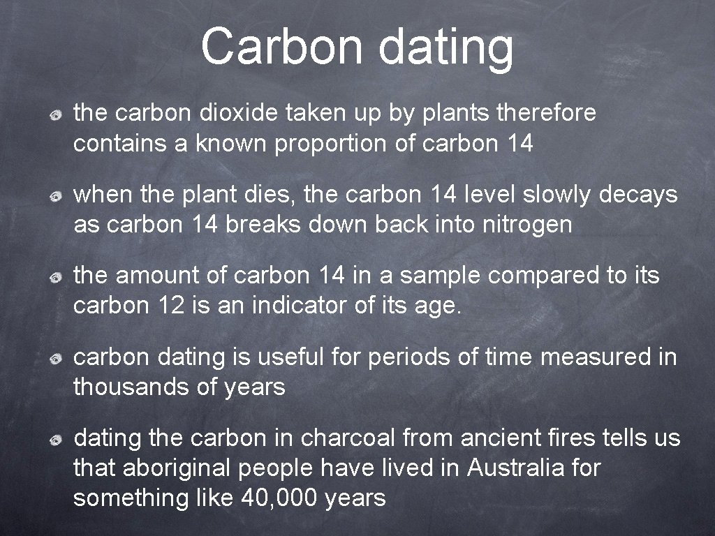 Carbon dating the carbon dioxide taken up by plants therefore contains a known proportion