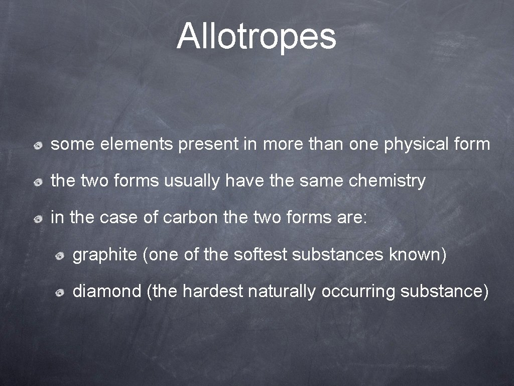 Allotropes some elements present in more than one physical form the two forms usually