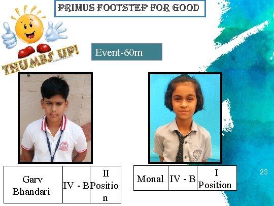 primus Footstep For Good Event-60 m race Garv Bhandari II IV - B Positio