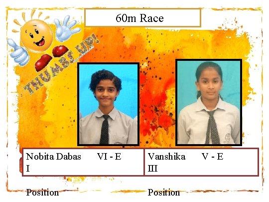60 m Race Nobita Dabas I Position VI - E 34 Vanshika III Position