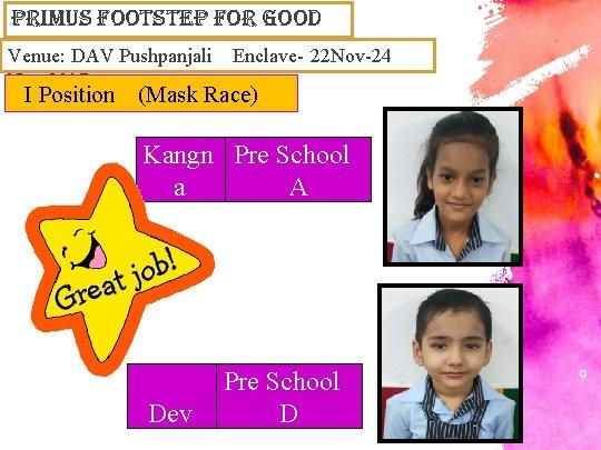 primus Footstep For Good Venue: DAV Pushpanjali Enclave- 22 Nov-24 Nov, 2017 I Position