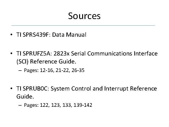 Sources • TI SPRS 439 F: Data Manual • TI SPRUFZ 5 A: 2823