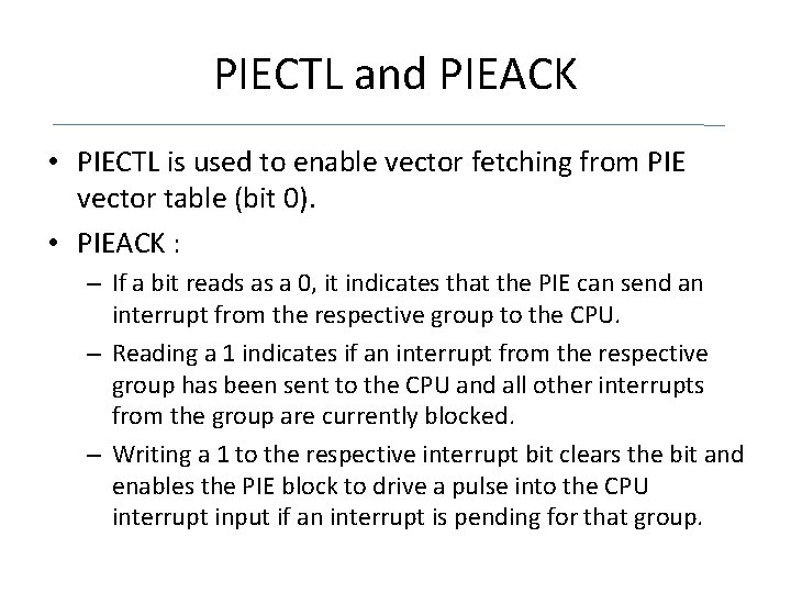PIECTL and PIEACK • PIECTL is used to enable vector fetching from PIE vector