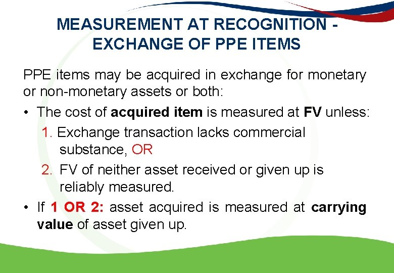 MEASUREMENT AT RECOGNITION - EXCHANGE OF PPE ITEMS PPE items may be acquired in