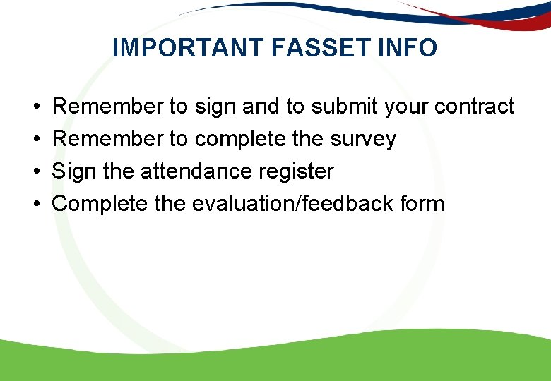 IMPORTANT FASSET INFO • • Remember to sign and to submit your contract Remember