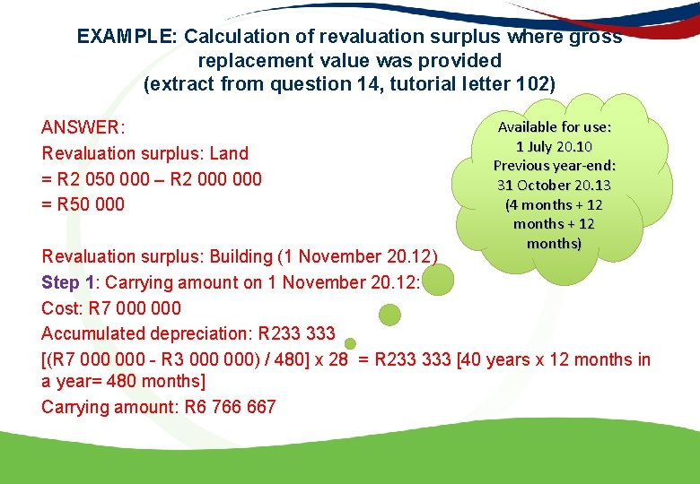 EXAMPLE: Calculation of revaluation surplus where gross replacement value was provided (extract from question