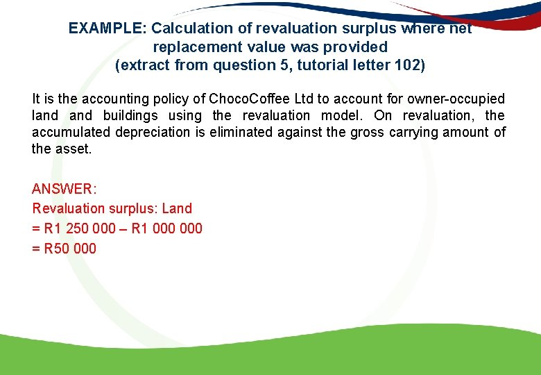EXAMPLE: Calculation of revaluation surplus where net replacement value was provided (extract from question