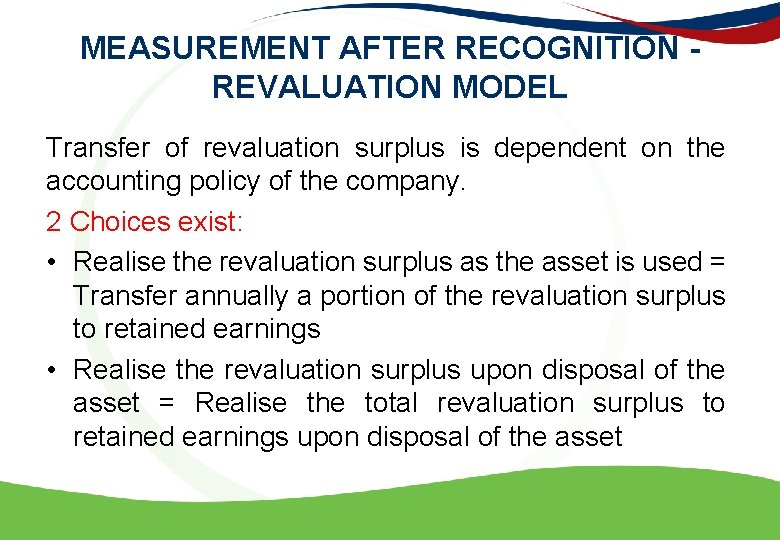 MEASUREMENT AFTER RECOGNITION - REVALUATION MODEL Transfer of revaluation surplus is dependent on the