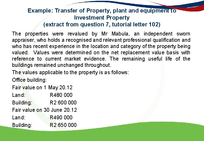 Example: Transfer of Property, plant and equipment to Investment Property (extract from question 7,
