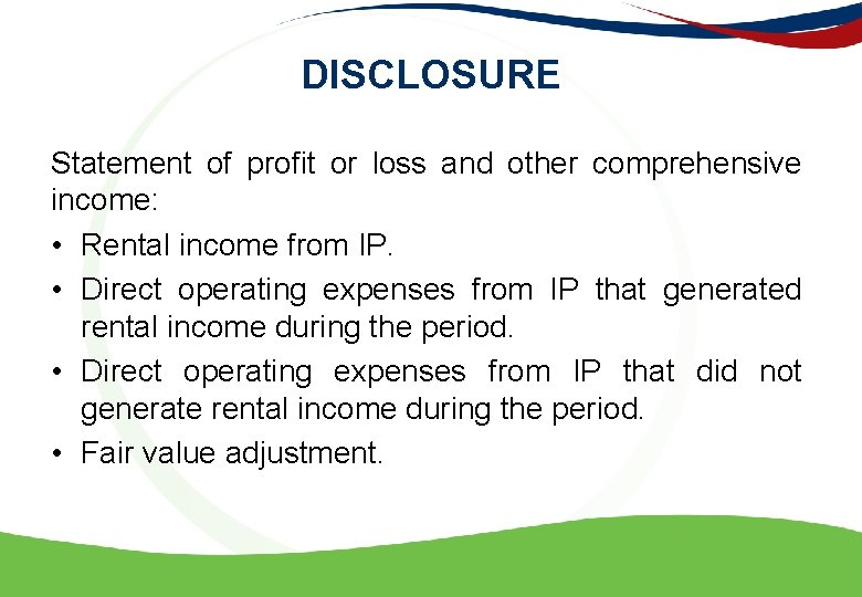DISCLOSURE Statement of profit or loss and other comprehensive income: • Rental income from