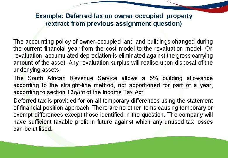 Example: Deferred tax on owner occupied property (extract from previous assignment question) The accounting