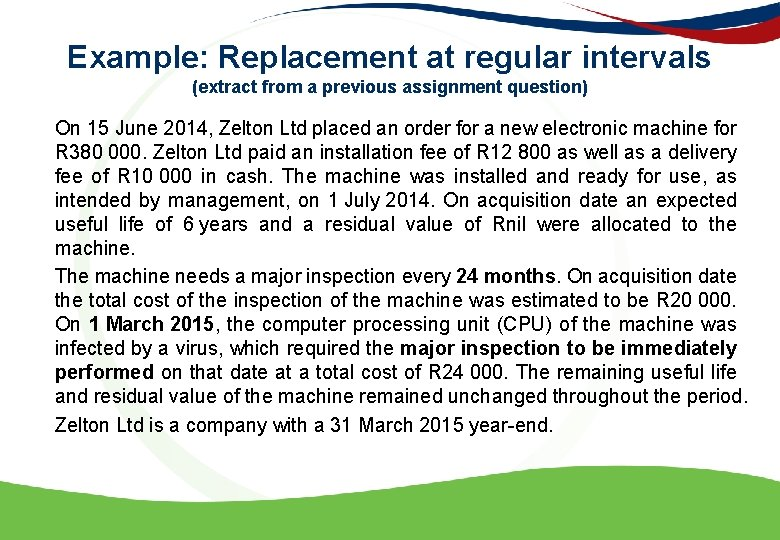 Example: Replacement at regular intervals (extract from a previous assignment question) On 15 June