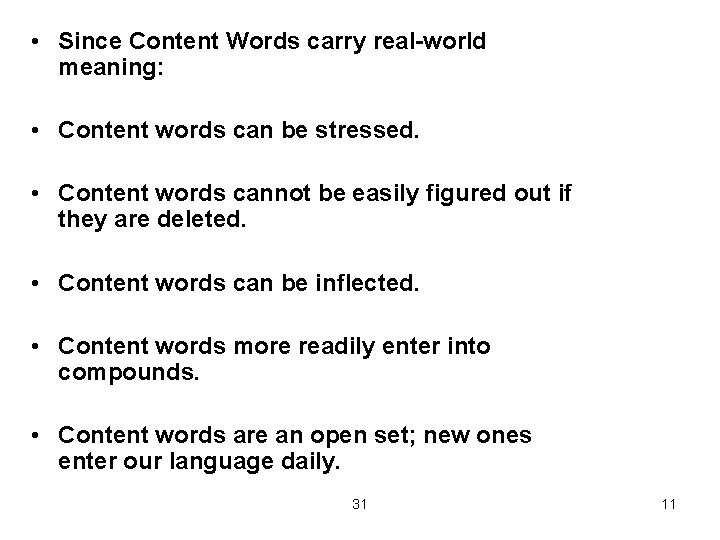 • Since Content Words carry real-world meaning: • Content words can be stressed.