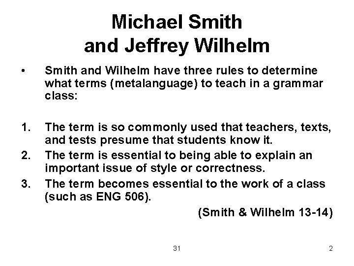 Michael Smith and Jeffrey Wilhelm • Smith and Wilhelm have three rules to determine