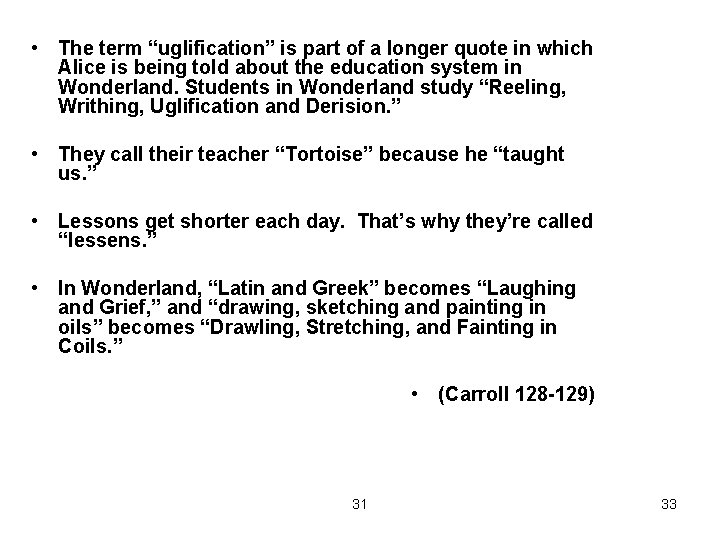 """• The term """"uglification"""" is part of a longer quote in which Alice"""