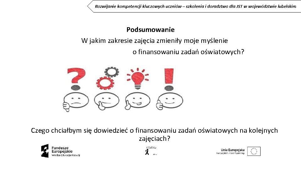 Rozwijanie kompetencji kluczowych uczniów – szkolenia i doradztwo dla JST w województwie lubelskim Podsumowanie