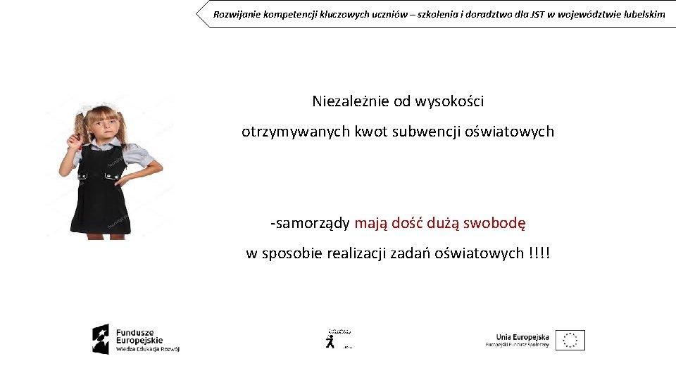 Rozwijanie kompetencji kluczowych uczniów – szkolenia i doradztwo dla JST w województwie lubelskim Niezależnie