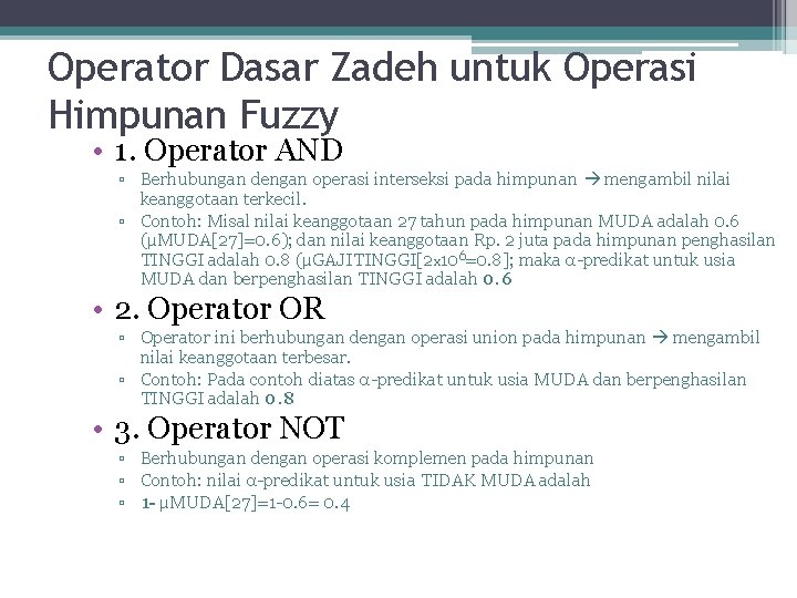 Operator Dasar Zadeh untuk Operasi Himpunan Fuzzy • 1. Operator AND ▫ Berhubungan dengan