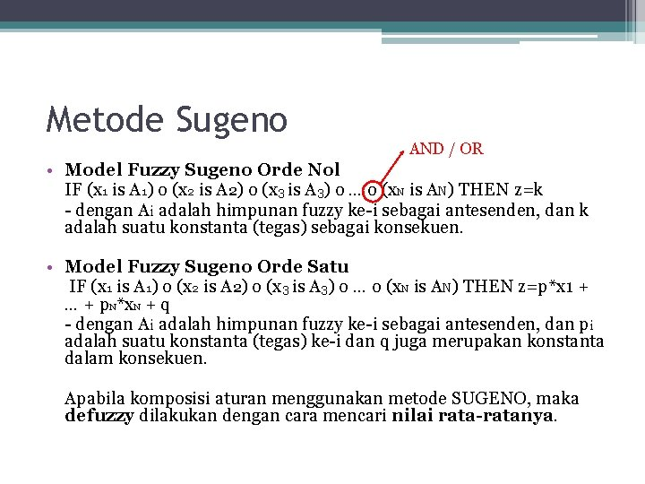 Metode Sugeno AND / OR • Model Fuzzy Sugeno Orde Nol IF (x 1