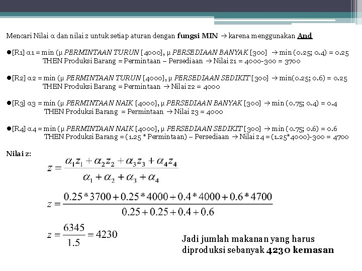 Mencari Nilai α dan nilai z untuk setiap aturan dengan fungsi MIN karena menggunakan
