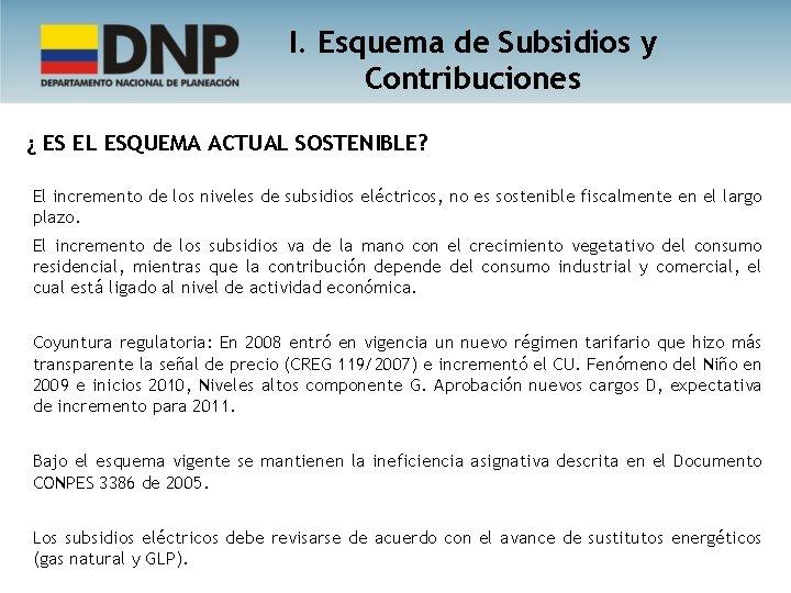 I. Esquema de Subsidios y Contribuciones ¿ ES EL ESQUEMA ACTUAL SOSTENIBLE? El incremento