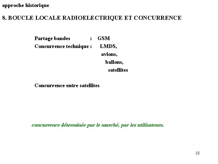 approche historique 8. BOUCLE LOCALE RADIOELECTRIQUE ET CONCURRENCE Partage bandes : GSM Concurrence technique