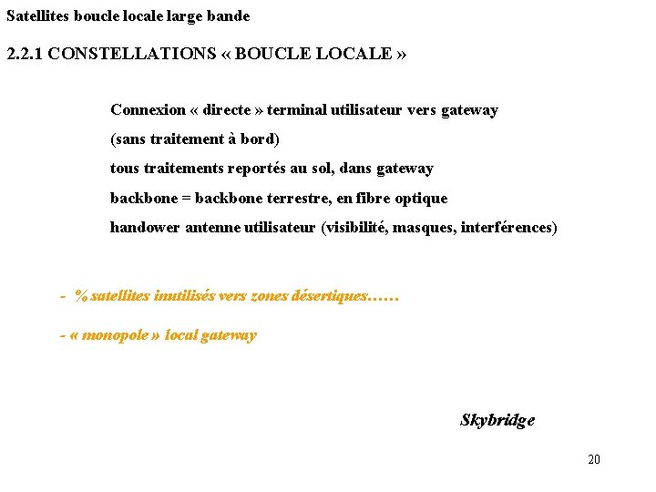 Satellites boucle locale large bande 2. 2. 1 CONSTELLATIONS « BOUCLE LOCALE » Connexion