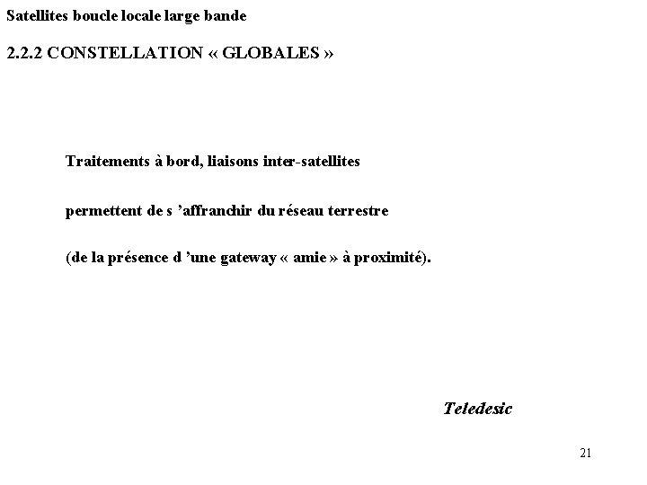 Satellites boucle locale large bande 2. 2. 2 CONSTELLATION « GLOBALES » Traitements à