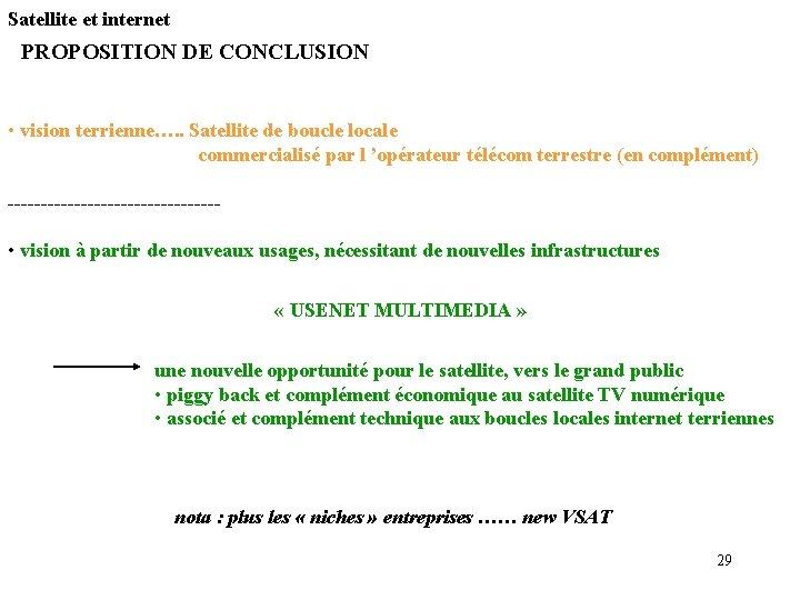 Satellite et internet PROPOSITION DE CONCLUSION • vision terrienne…. . Satellite de boucle locale