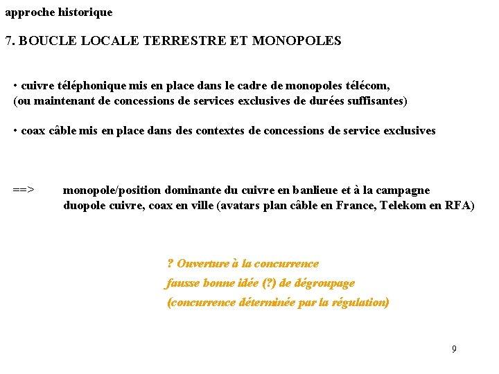 approche historique 7. BOUCLE LOCALE TERRESTRE ET MONOPOLES • cuivre téléphonique mis en place