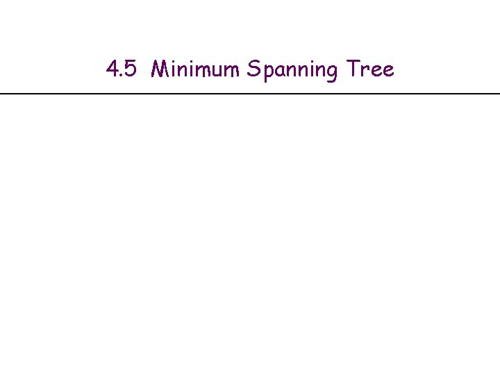 4. 5 Minimum Spanning Tree