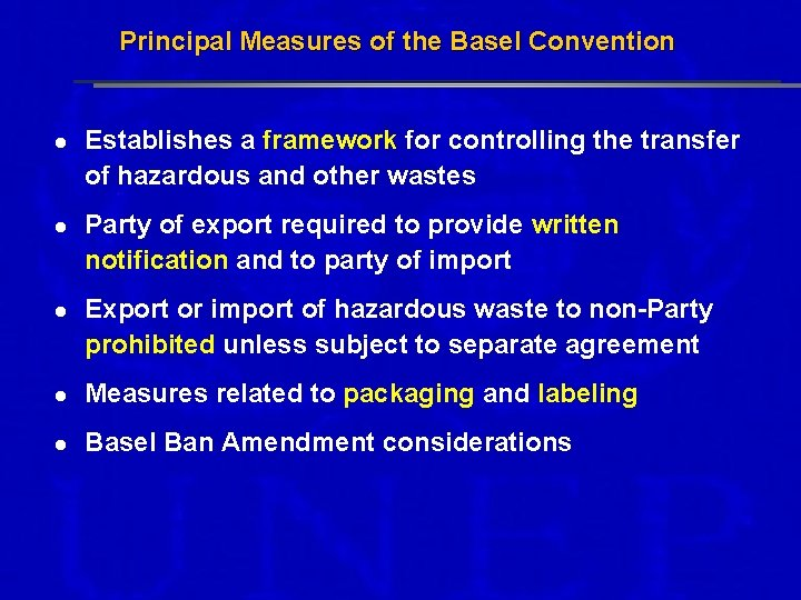 Principal Measures of the Basel Convention l Establishes a framework for controlling the transfer