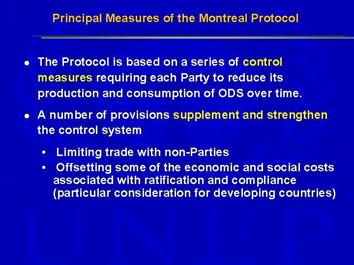 Principal Measures of the Montreal Protocol l The Protocol is based on a series
