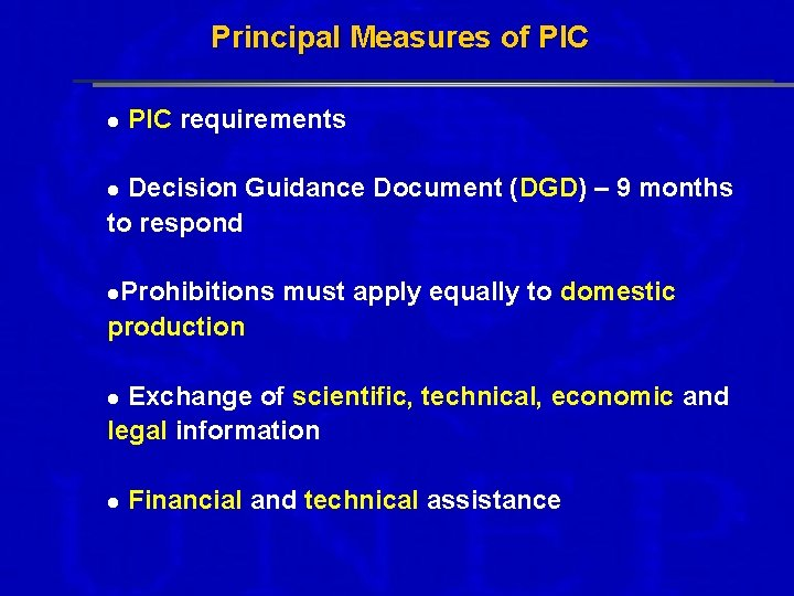 Principal Measures of PIC l PIC requirements Decision Guidance Document (DGD) – 9 months