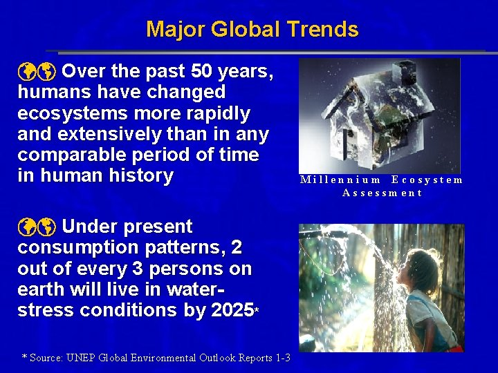 Major Global Trends Over the past 50 years, humans have changed ecosystems more rapidly