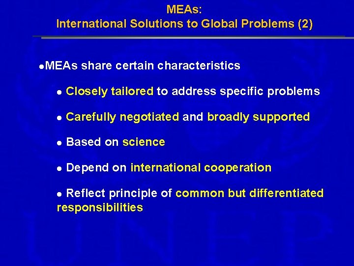 MEAs: International Solutions to Global Problems (2) l. MEAs share certain characteristics l Closely